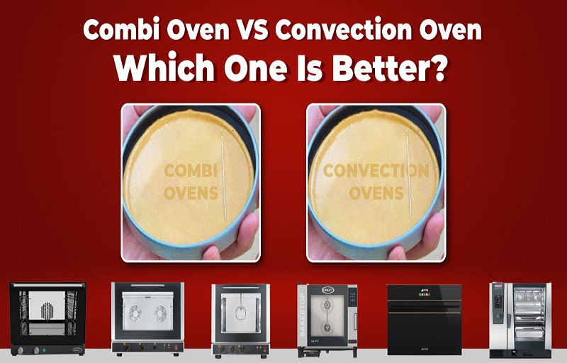 Combi Oven VS Convection Oven